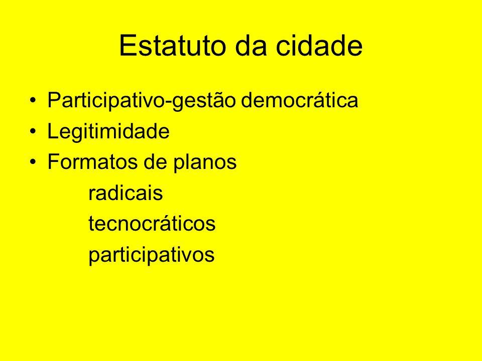 Estatuto da cidade Participativo-gestão democrática Legitimidade