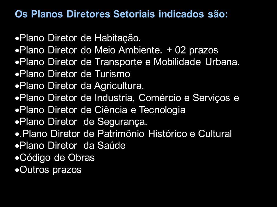 Os Planos Diretores Setoriais indicados são: