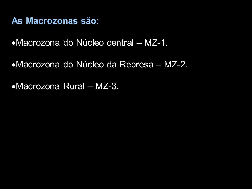 As Macrozonas são: Macrozona do Núcleo central – MZ-1.