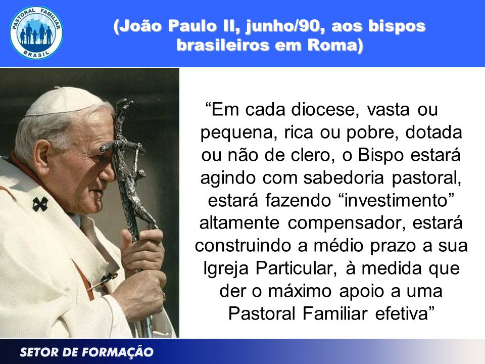 (João Paulo II, junho/90, aos bispos brasileiros em Roma)