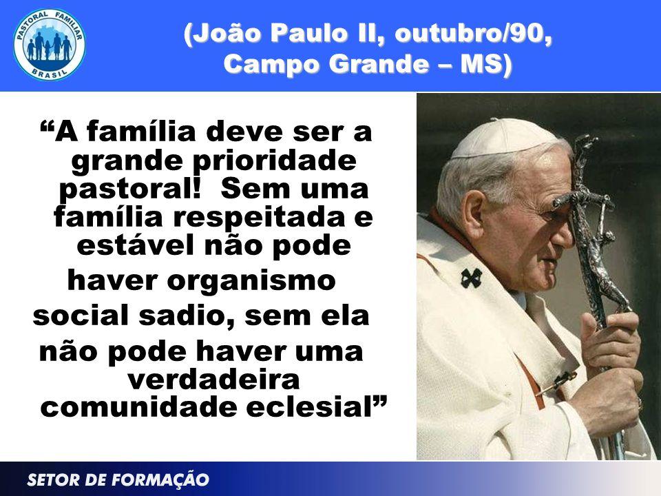 (João Paulo II, outubro/90, Campo Grande – MS)