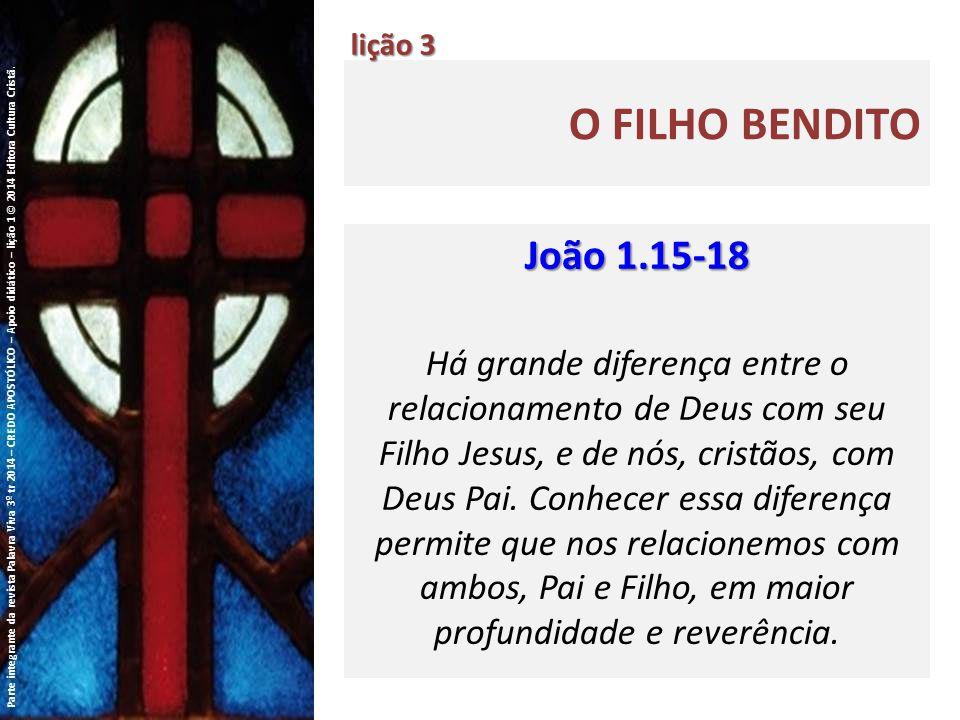 lição 3 O Filho Bendito. João 1.15-18.