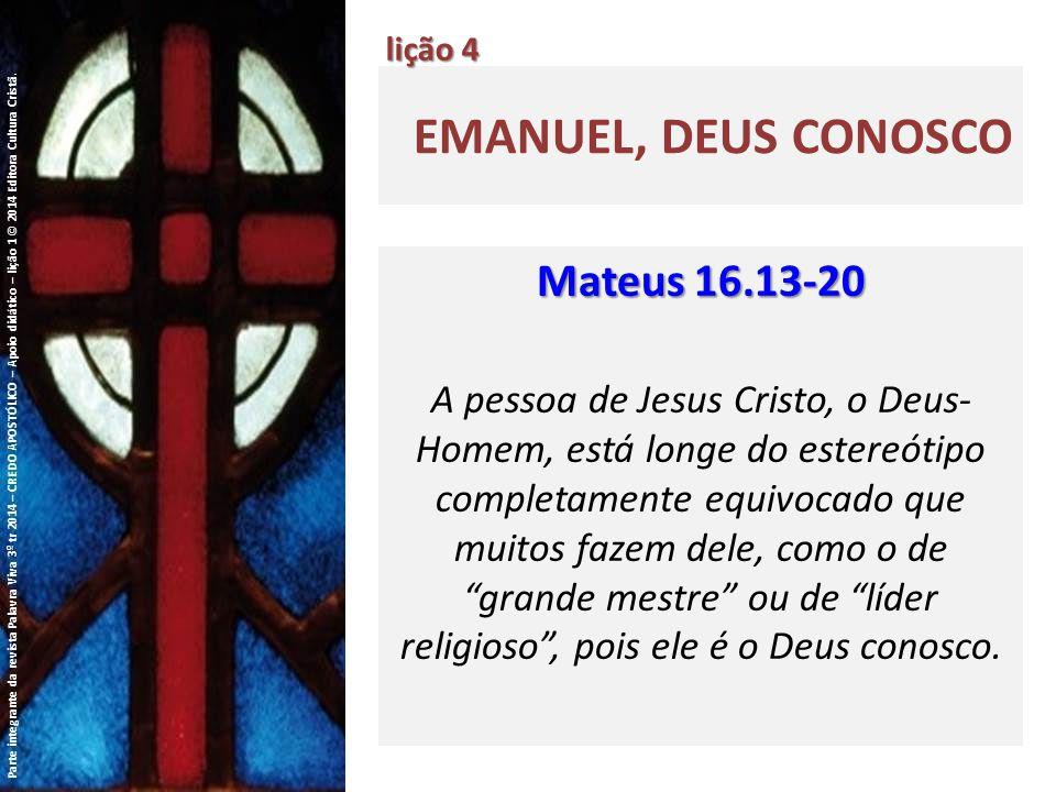 Emanuel, Deus conosco Mateus 16.13-20