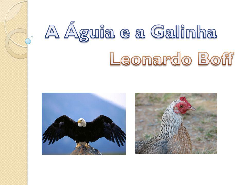 A Águia e a Galinha Leonardo Boff