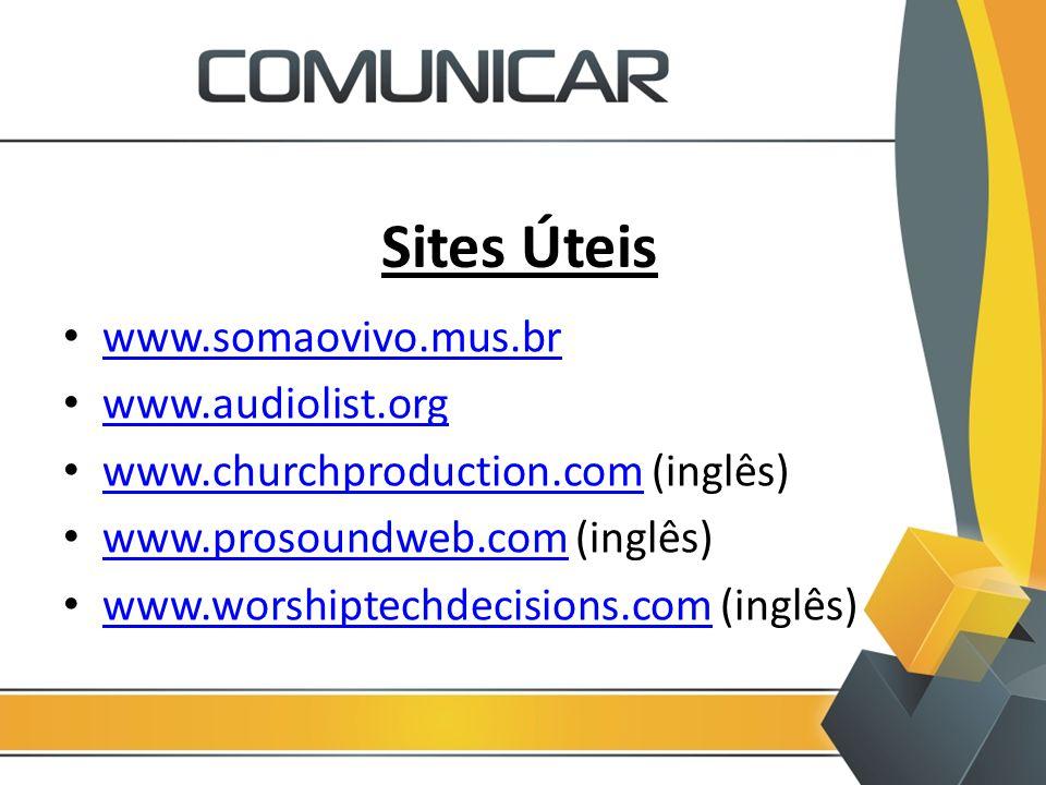 Sites Úteis www.somaovivo.mus.br www.audiolist.org