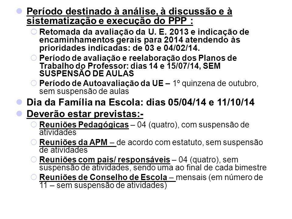 Dia da Família na Escola: dias 05/04/14 e 11/10/14
