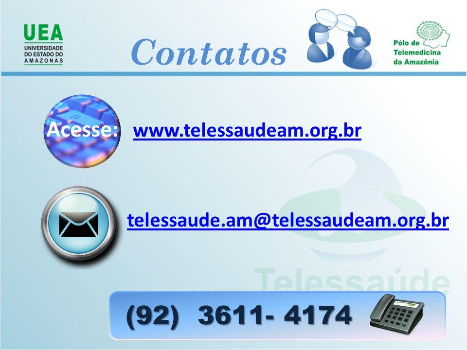 Contatos Acesse: www.telessaudeam.org.br telessaude.am@telessaudeam.org.br (92) 3611- 4174