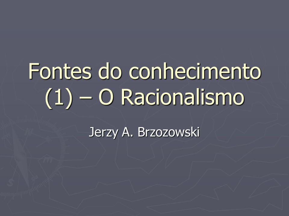 Fontes do conhecimento (1) – O Racionalismo