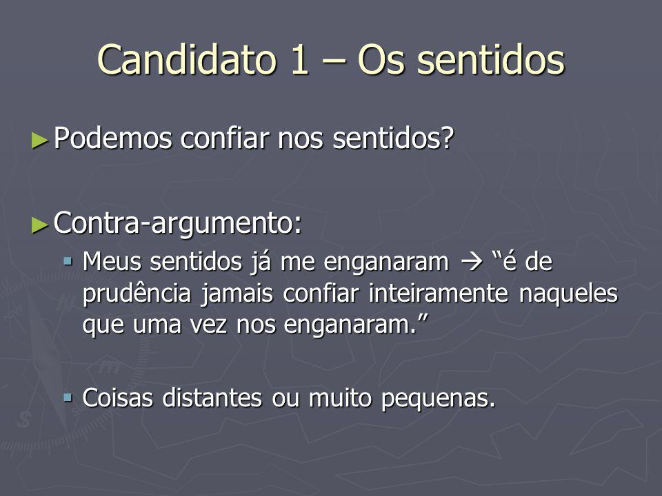 Candidato 1 – Os sentidos