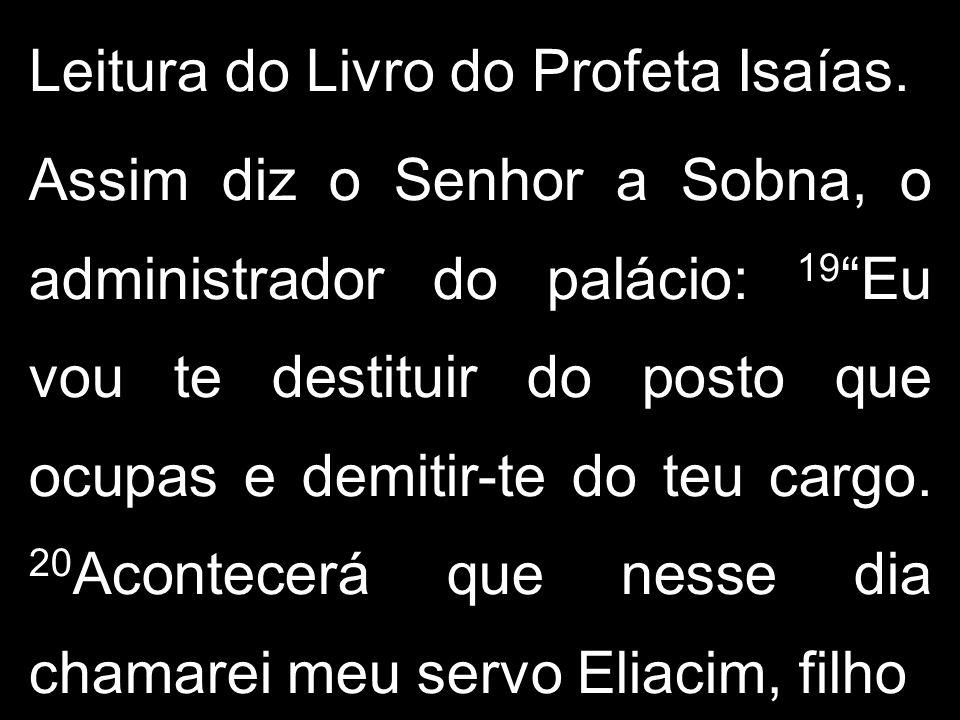 Leitura do Livro do Profeta Isaías.