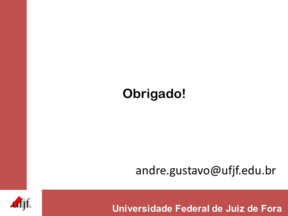 Obrigado! andre.gustavo@ufjf.edu.br