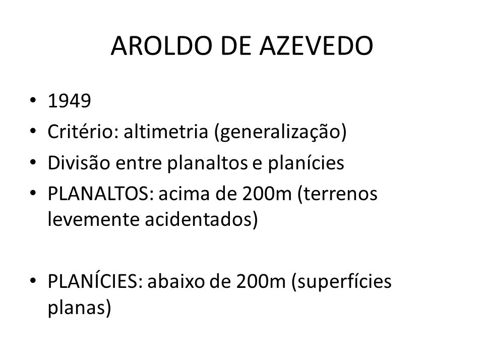 AROLDO DE AZEVEDO 1949 Critério: altimetria (generalização)