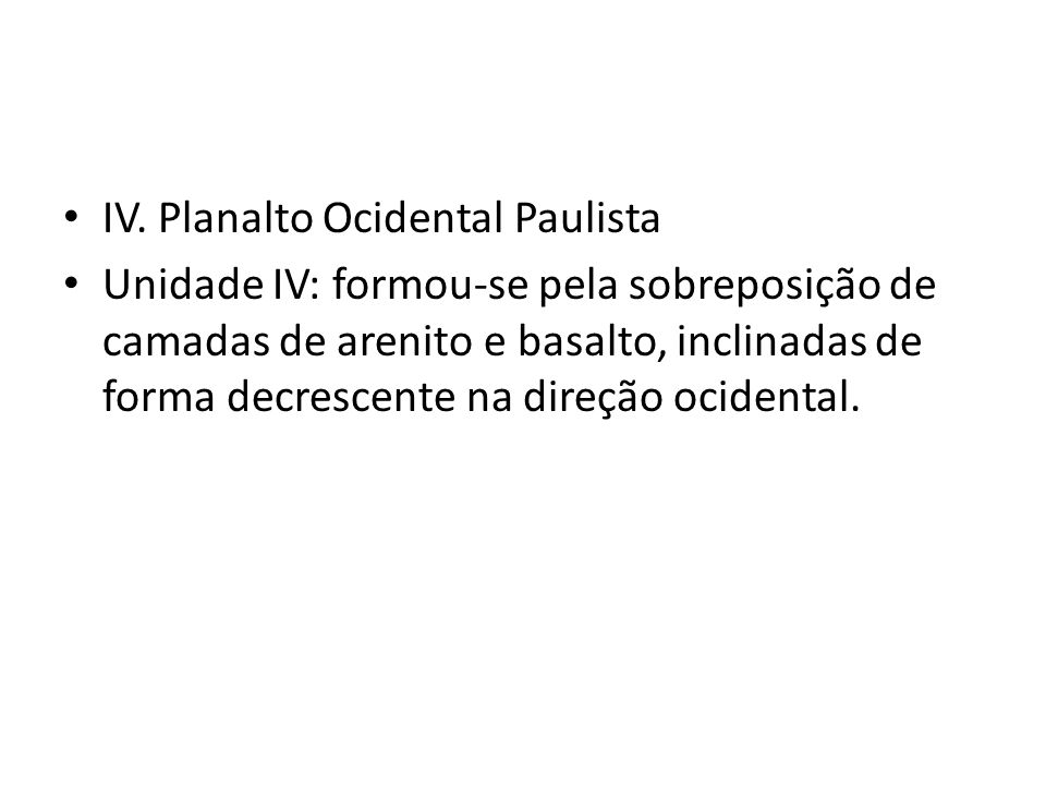 IV. Planalto Ocidental Paulista
