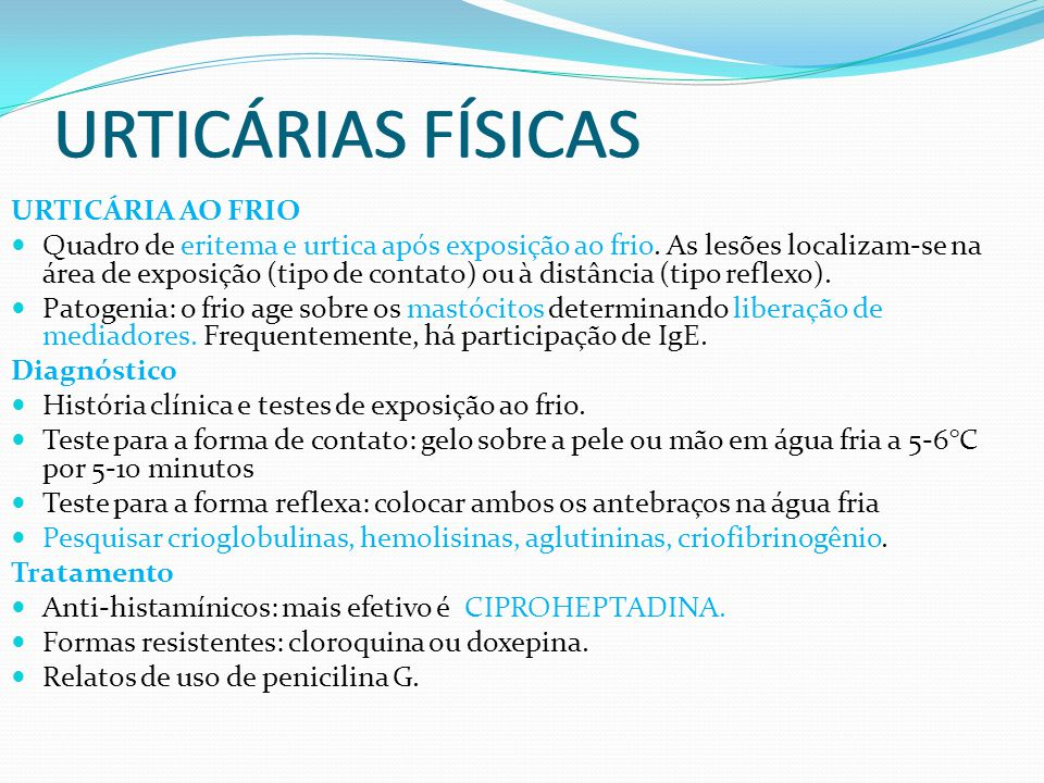 URTICÁRIAS FÍSICAS URTICÁRIAS FÍSICAS URTICÁRIA AO FRIO