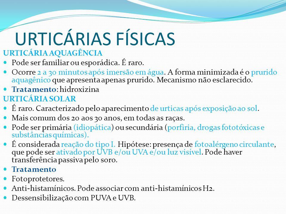 URTICÁRIAS FÍSICAS URTICÁRIA AQUAGÊNCIA