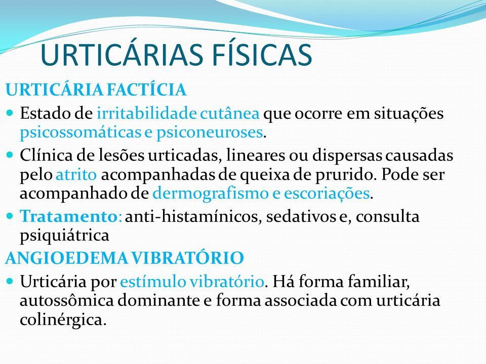 URTICÁRIAS FÍSICAS URTICÁRIA FACTÍCIA