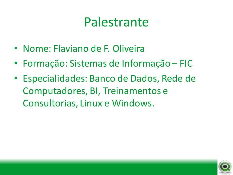 Palestrante Nome: Flaviano de F. Oliveira
