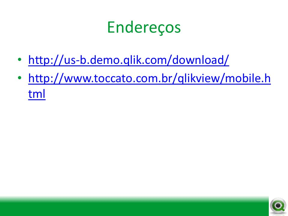 Endereços http://us-b.demo.qlik.com/download/
