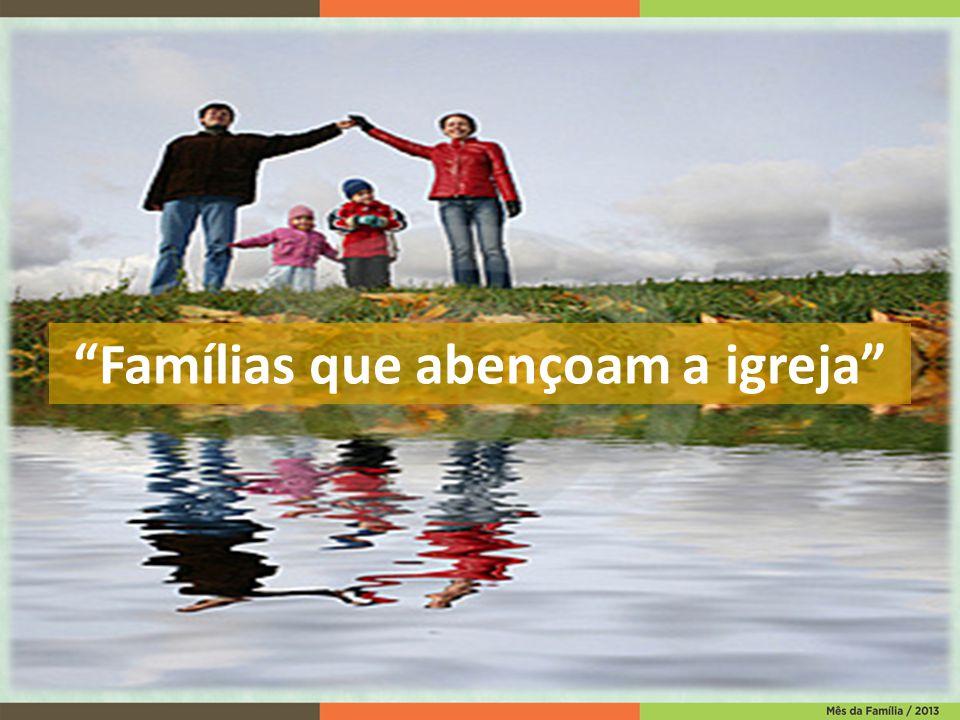 Famílias que abençoam a igreja