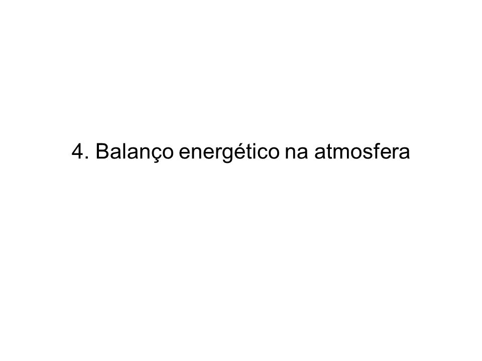 4. Balanço energético na atmosfera