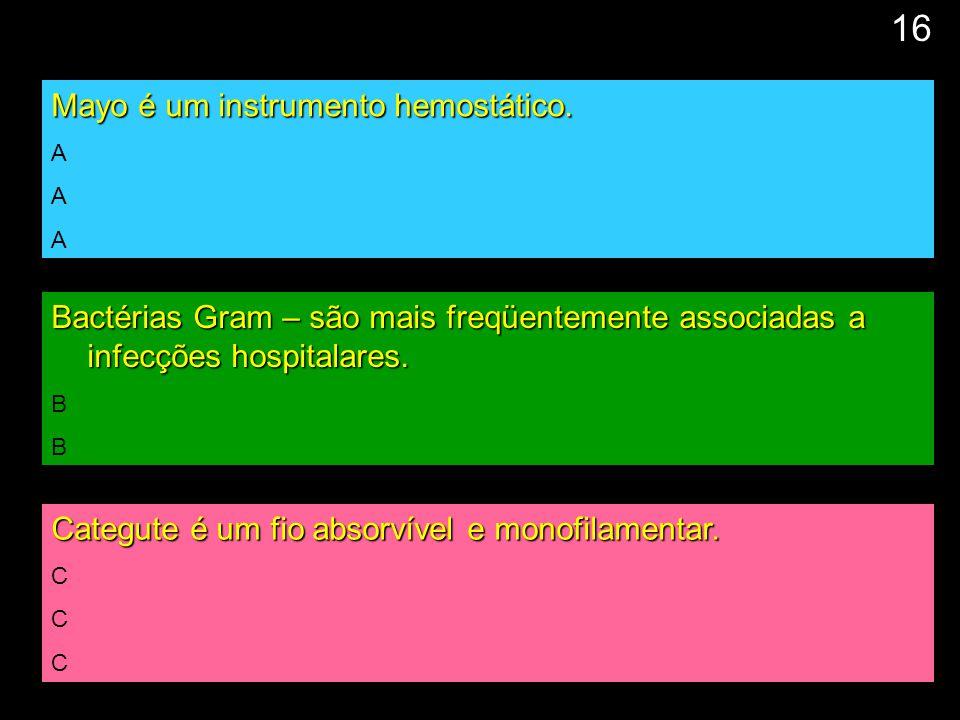 16 Mayo é um instrumento hemostático.