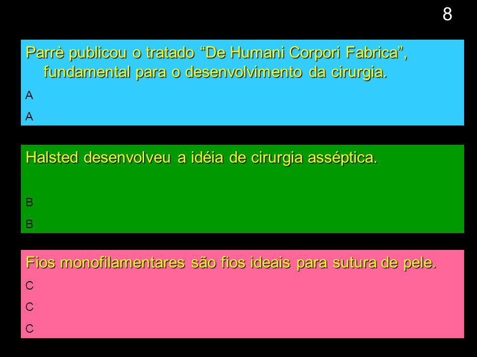 8 Parrè publicou o tratado De Humani Corpori Fabrica , fundamental para o desenvolvimento da cirurgia.
