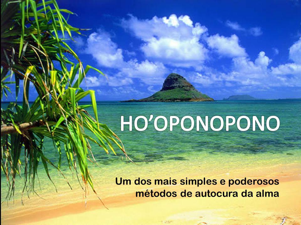 HO'OPONOPONO Um dos mais simples e poderosos métodos de autocura da alma