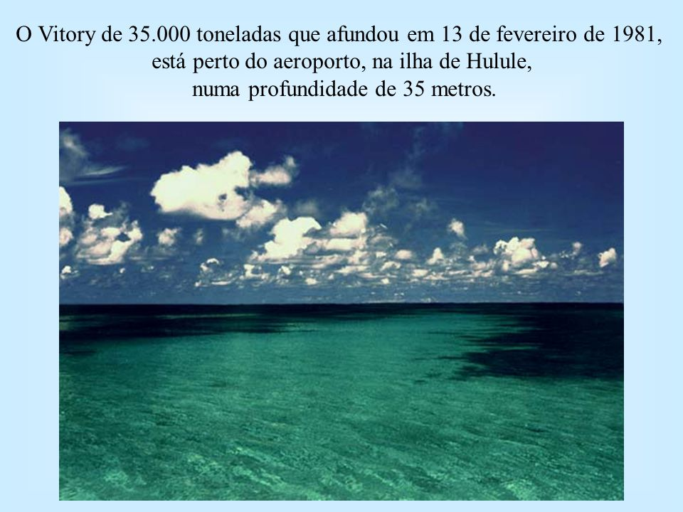 O Vitory de 35.000 toneladas que afundou em 13 de fevereiro de 1981,