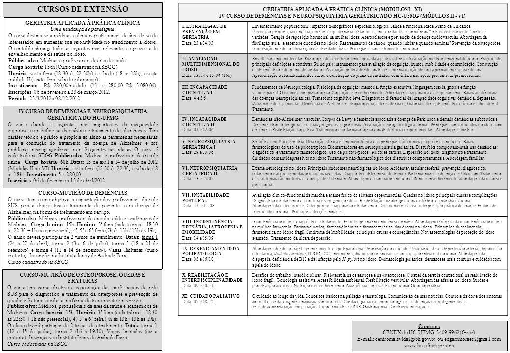 CURSOS DE EXTENSÃO GERIATRIA APLICADA À PRÁTICA CLÍNICA (MÓDULOS I - XI)