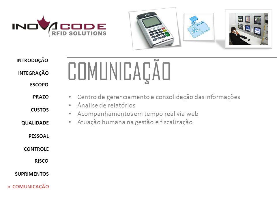 COMUNICAÇÃO Centro de gerenciamento e consolidação das informações