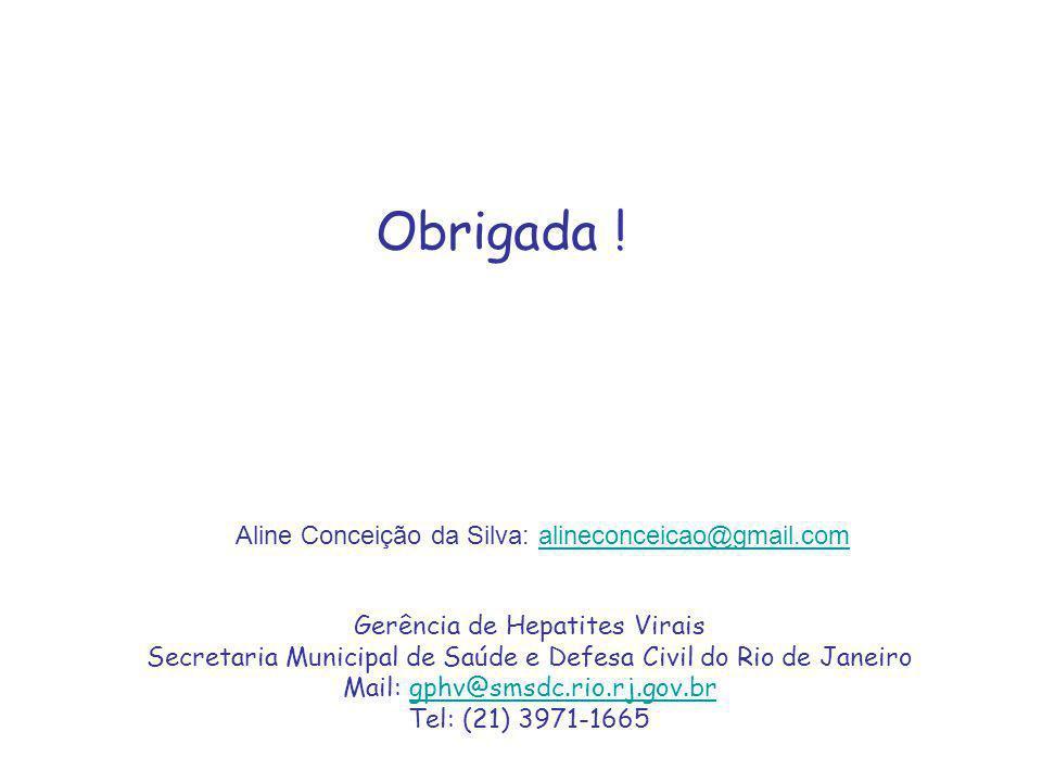 Obrigada ! Aline Conceição da Silva: alineconceicao@gmail.com