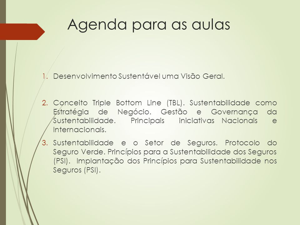 Agenda para as aulas Desenvolvimento Sustentável uma Visão Geral.