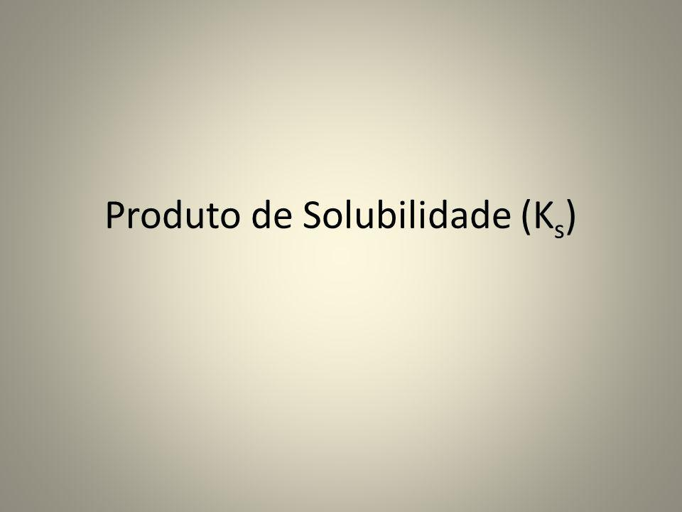 Produto de Solubilidade (Ks)