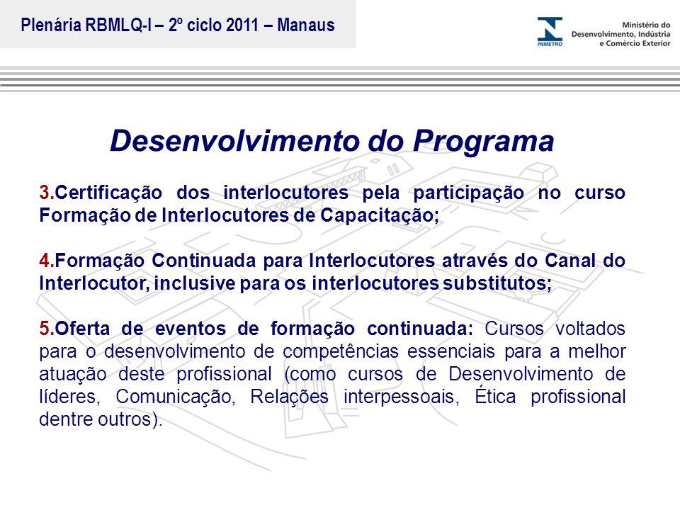 Plenária RBMLQ-I – 2º ciclo 2011 – Manaus Desenvolvimento do Programa
