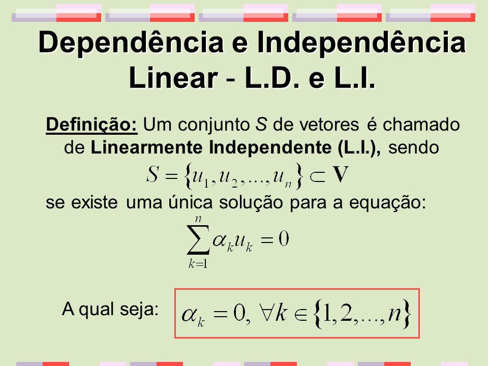 Dependência e Independência Linear - L.D. e L.I.
