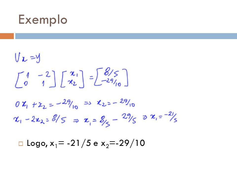 Exemplo Logo, x1= -21/5 e x2=-29/10