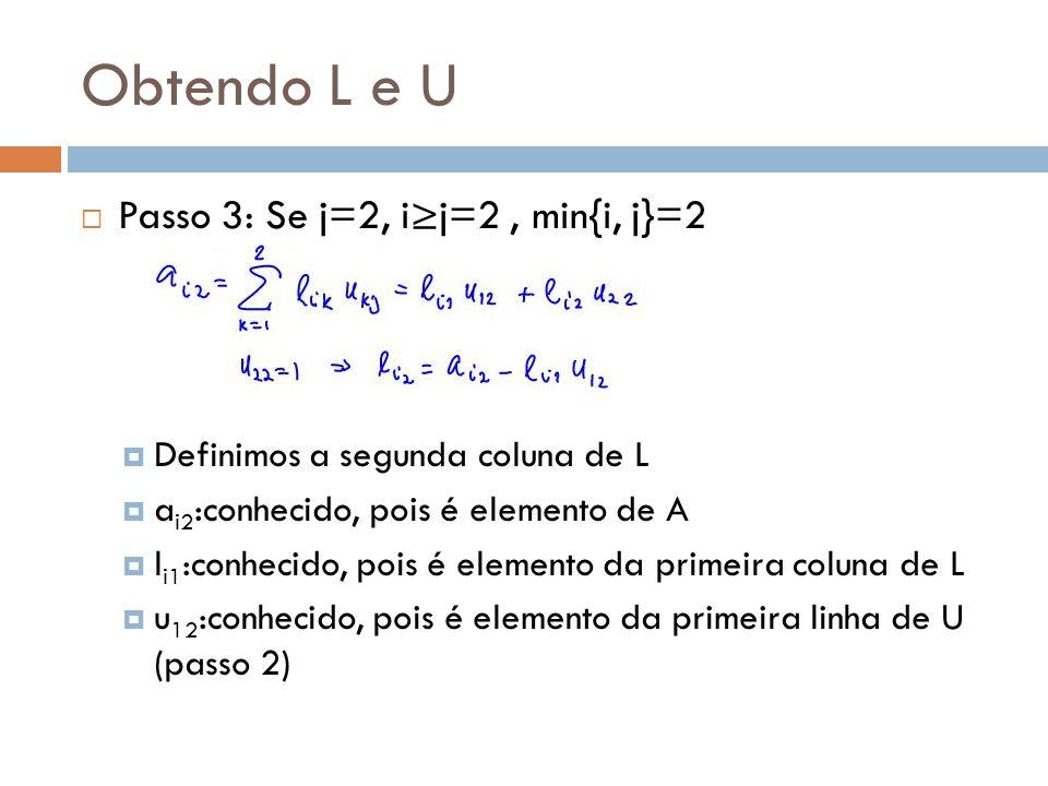 Obtendo L e U Passo 3: Se j=2, i≥j=2 , min{i, j}=2