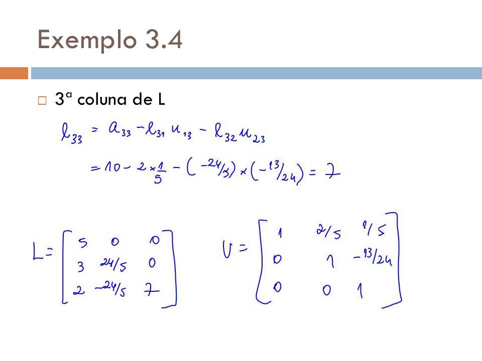 Exemplo 3.4 3ª coluna de L