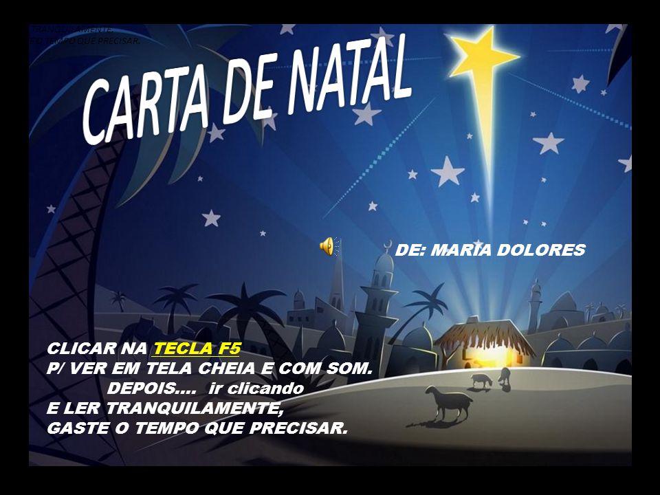 CARTA DE NATAL DE: MARIA DOLORES CLICAR NA TECLA F5