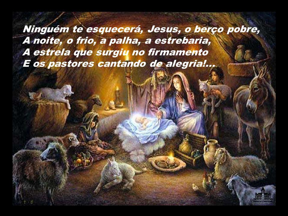 Ninguém te esquecerá, Jesus, o berço pobre,