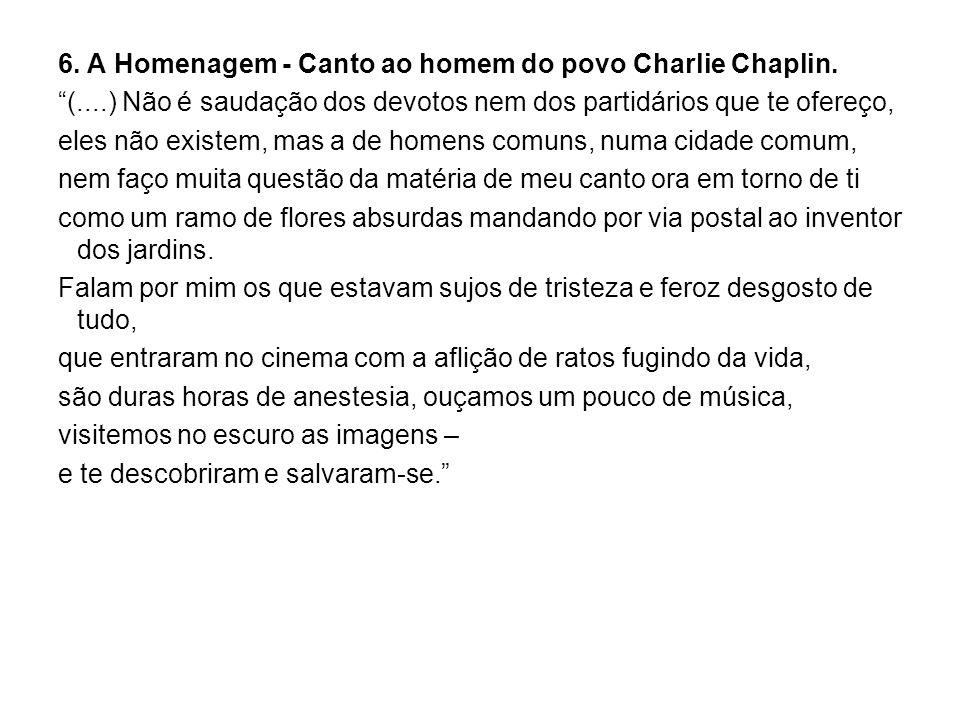 6. A Homenagem - Canto ao homem do povo Charlie Chaplin.