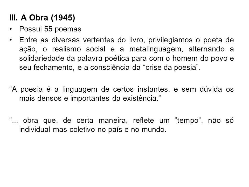 III. A Obra (1945) Possui 55 poemas