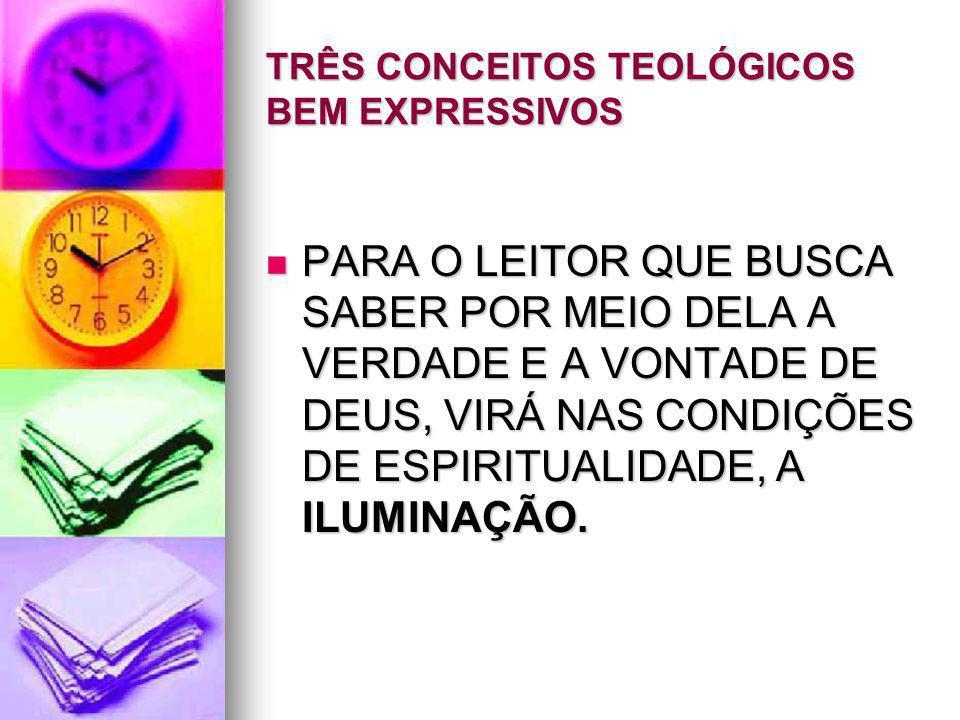 TRÊS CONCEITOS TEOLÓGICOS BEM EXPRESSIVOS