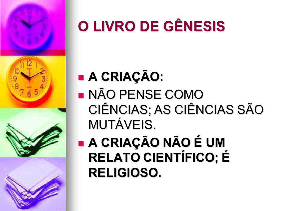 O LIVRO DE GÊNESIS A CRIAÇÃO: