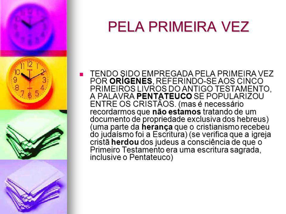 PELA PRIMEIRA VEZ