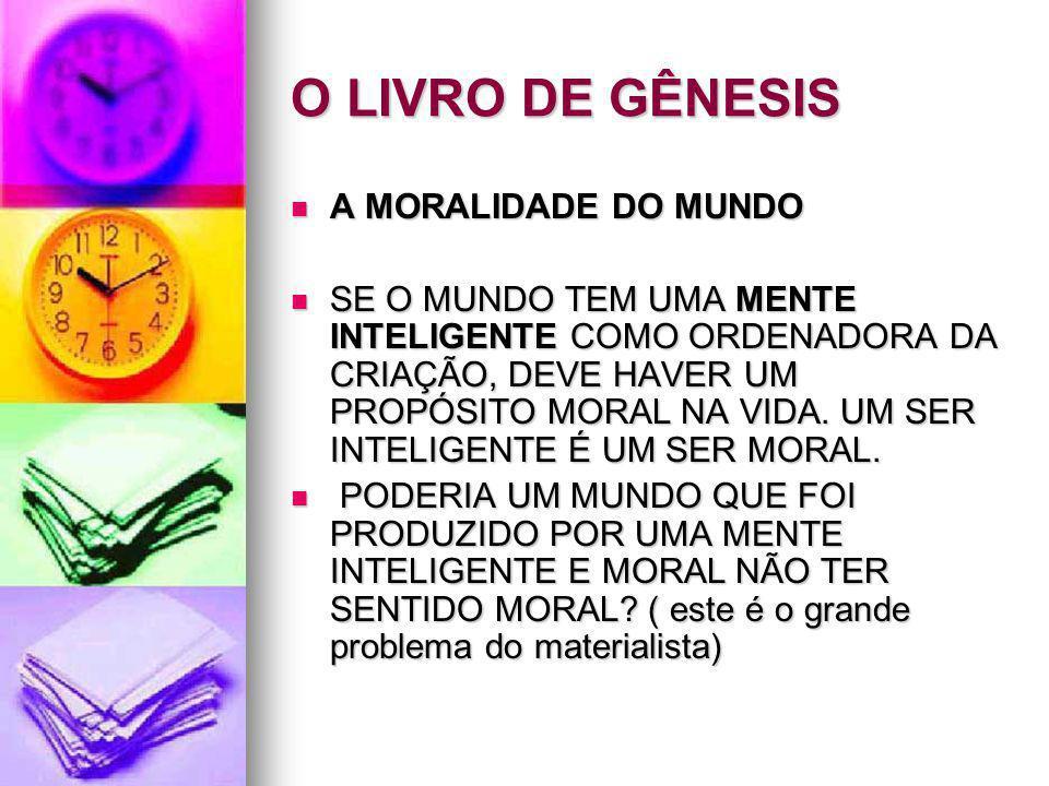 O LIVRO DE GÊNESIS A MORALIDADE DO MUNDO