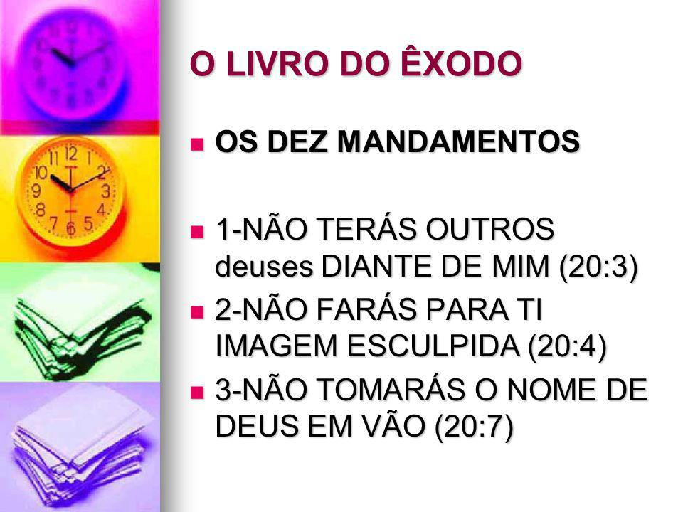 O LIVRO DO ÊXODO OS DEZ MANDAMENTOS
