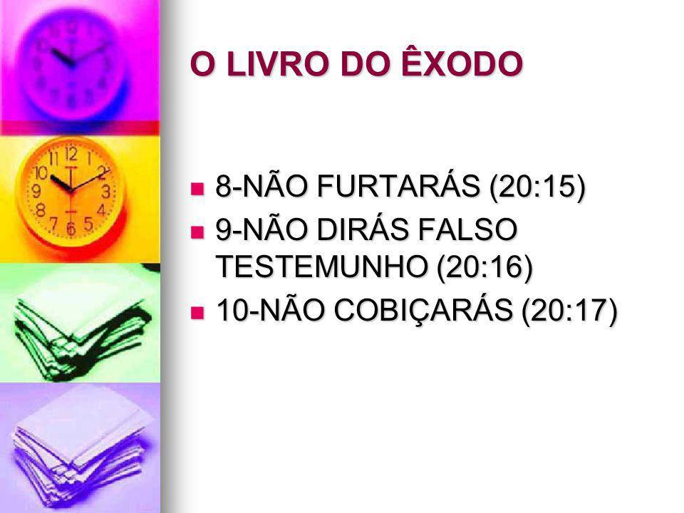 O LIVRO DO ÊXODO 8-NÃO FURTARÁS (20:15)