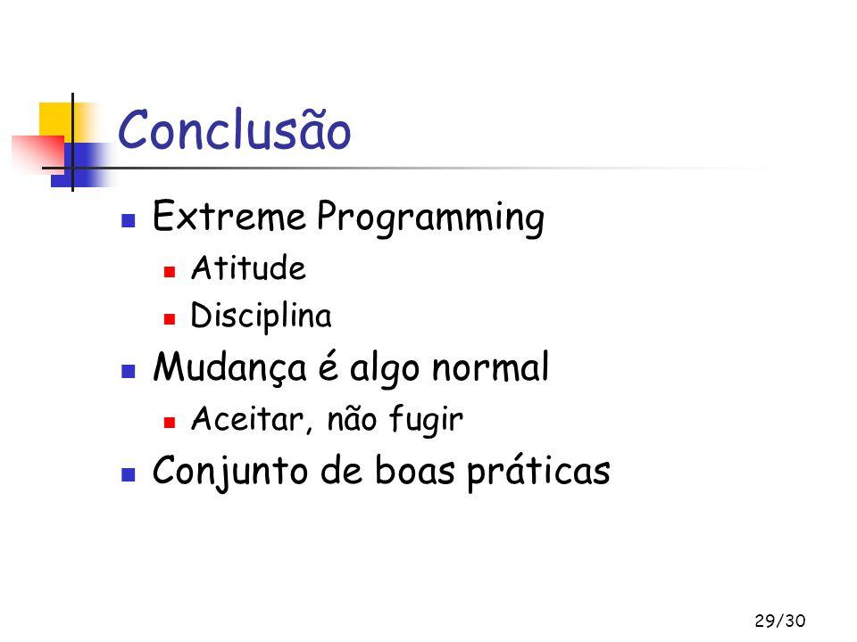 Conclusão Extreme Programming Mudança é algo normal