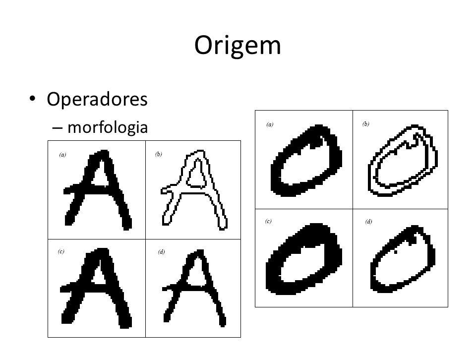 Origem Operadores morfologia